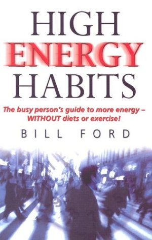 9780684020143: High Energy Habits: The Busy Person's Guide to More Energy