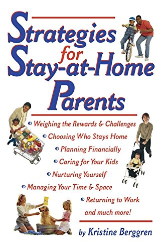 Strategies for Stay-At-Home Parents: Berggren, Kristine