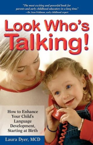9780684020693: Look Who's Talking!: How to Enhance Your Child's Language Development Starting at Birth