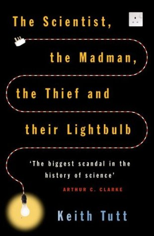 9780684020907: The Scientist, The Madman, The Thief and Their Lightbulb: The Search for Free Energy
