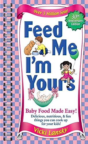 9780684028620: Feed Me I'm Yours: Baby Food Made Easy