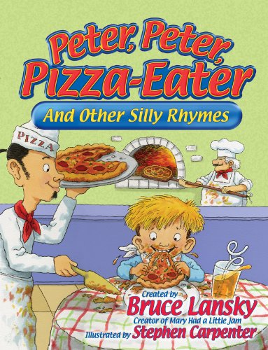 Peter Peter Pizza Eater: Bruce Lansky
