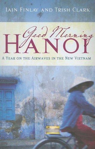 9780684042770: Good Morning Hanoi