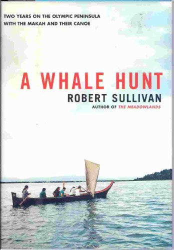 9780684086439: A Whale Hunt: 2 Years on the Olympic Peninsula With the Makah and Their Canoe