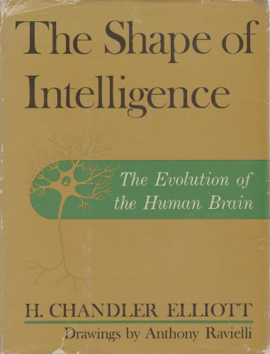 9780684101385: The Shape of Intelligence: The Evolution of the Human Brain