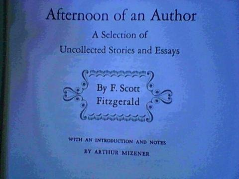 Afternoon of an Author: Fitzgerald, F. Scott