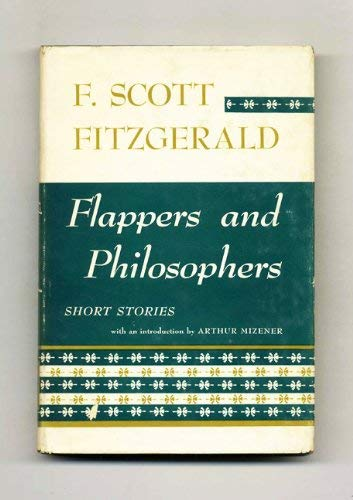 Flappers and Philosophers: F. Scott Fitzgerald