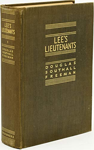9780684101750: Lee's Lieutenants : A Study in Command : Volume One: Manassas to Malvern Hill