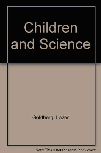 9780684102078: Children and Science