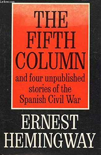 The fifth column, and four stories of: Hemingway, Ernest