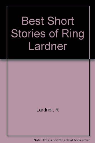 9780684103433: Best Short Stories of Ring Lardner