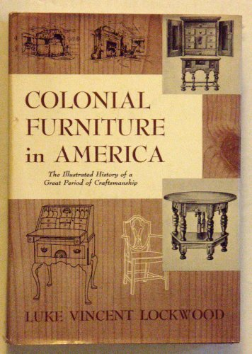 Colonial Furniture in America Volume I and Volume II Complete: Lockwood, Luke Vincent