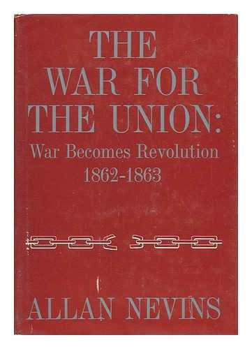9780684104270: The War for the Union, Vol. 2: War Becomes Revolution, 1862-1863