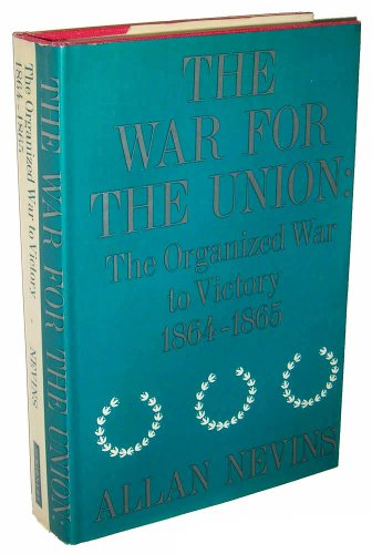 The War For The Union, Vol. III; The Organized War, 1863-1864: NEVINS, ALLAN