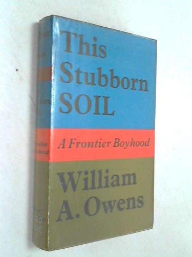 9780684104447: This Stubborn Soil: A Frontier Boyhood