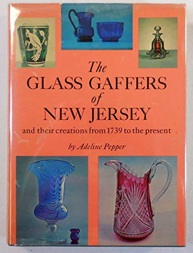 The Glass Gaffers of New Jersey, and Their Creations from 1739 to the Present: Pepper, Adeline