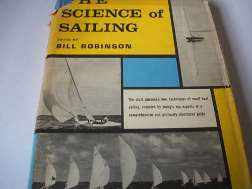 The Science of Sailing: bill robinson