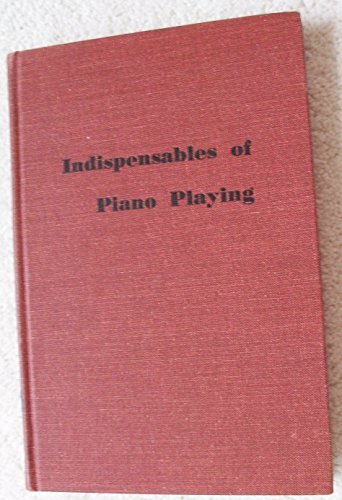 9780684106533: Indispensables of Piano Playing