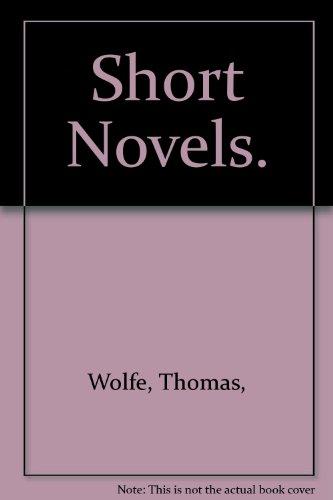 Short Novels.: Wolfe, Thomas,