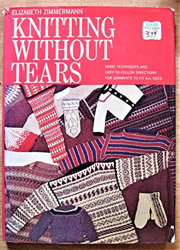 9780684106892: Knitting Without Tears: Basic Techniques and Easy-to-follow Directions for Garments To Fit All Sizes