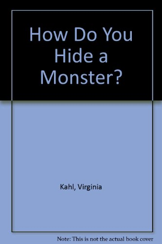 How Do You Hide a Monster?: Virginia Kahl