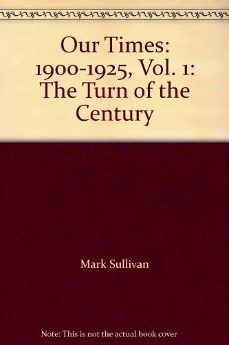 9780684123561: Our Times: 1900-1925, Vol. 1: The Turn of the Century