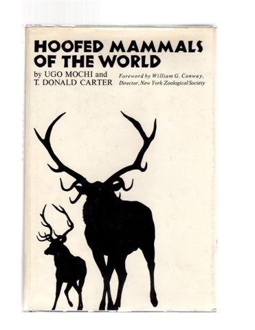 Hoofed Mammals Of The World: Mochi, Ugo & T. Donald Carter