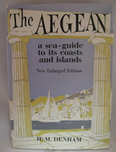 9780684124254: The Aegean: a sea-guide to its coasts and islands