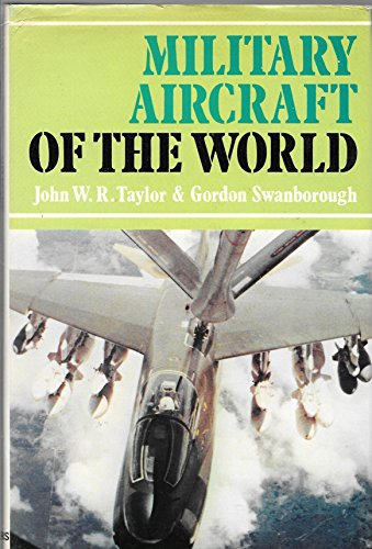 Military Aircraft of the World: Taylor & Swanborough,