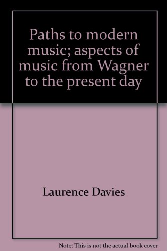 9780684124407: Paths to modern music;: Aspects of music from Wagner to the present day
