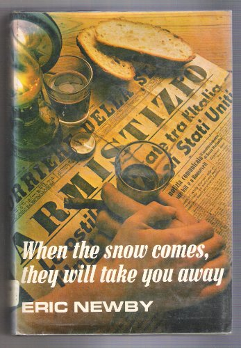 When the Snows Come, They Will Take You Away: Newby, Eric