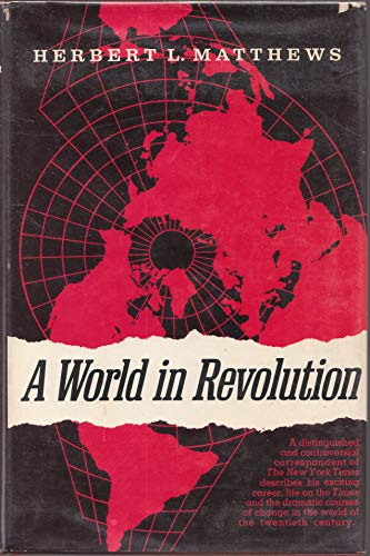 9780684125367: Title: A world in revolution A newspapermans memoir