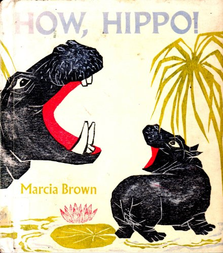 How, Hippo!: Brown, Marcia