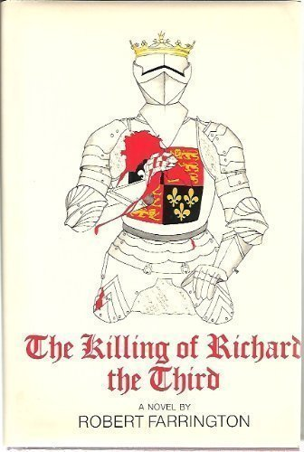 9780684125671: The Killing of Richard the Third
