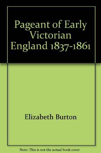 9780684125695: The Pageant of Early Victorian England, 1837-1861