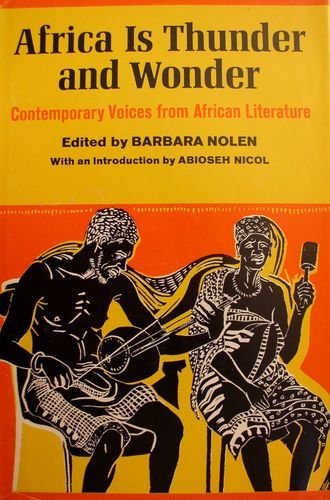 Africa is thunder and wonder;: Contemporary voices: Barbara Nolen (Editor),