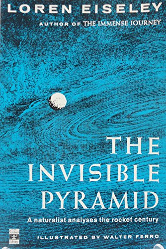 The Invisible Pyramid: Loren C. Eiseley