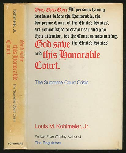 God Save This Honorable Court: Kohlmeier, Louis M.