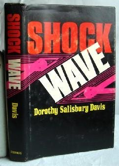 Shock Wave. ( Signed By Author ).: Davis , Dorothy Salisbury.