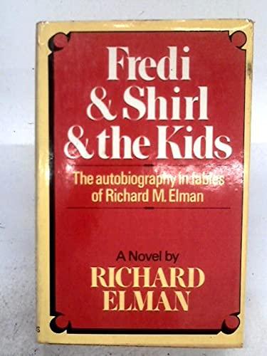 Fredi & Shirl & the Kids: The: Richard Elman
