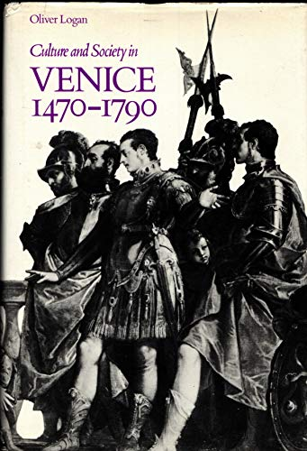 9780684127668: Culture and society in Venice, 1470-1790;: The Renaissance and its heritage (Studies in cultural history)
