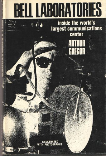 Bell Laboratories Inside the World's Largest Communications Center: GREGOR, ARTHUR