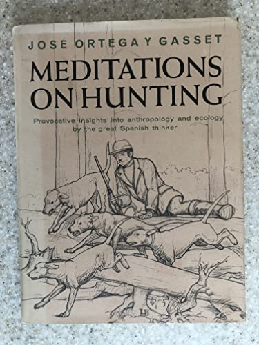 Meditations on Hunting: Ortega y Gasset, Jose