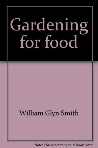 9780684127767: Gardening for food
