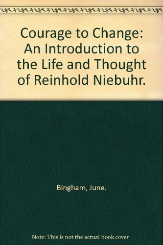 9780684127897: Courage to Change: An Introduction to the Life and Thought of Reinhold Niebuhr