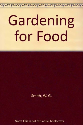 9780684128368: Gardening for Food