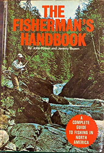 FISHERMAN'S HANDBOOK: A Complete Guide to Fishing: Power, John and