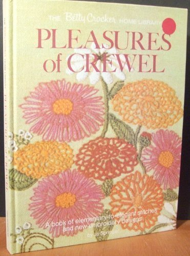 9780684128672: Pleasures of crewel;: A book of elementary to elegant stitches and new embroidery designs (The Betty Crocker home library)