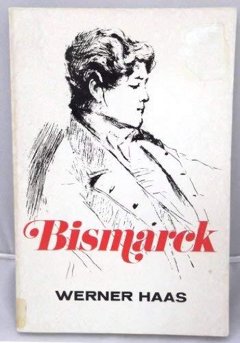 Bismarck [Scribner German Series]: Haas, Werner