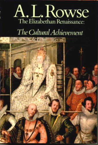 9780684129655: Elizabethan Renaissance: The Cultural Achievement